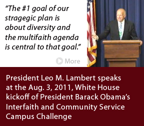 "President Lambert speaks at the White Hosue on Aug. 3, 2011: ""The #1 goal of our strategic plan is about diversity and the multifaith agenda is central to that goal."""