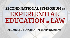 Second National Symposium on Experiential Education in Law