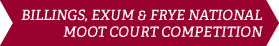 Billings, Exum and Frye National Moot Court Competition
