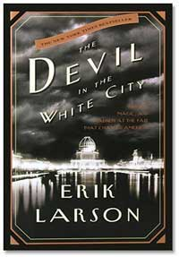 Larson s the devil in the white city is a killer read